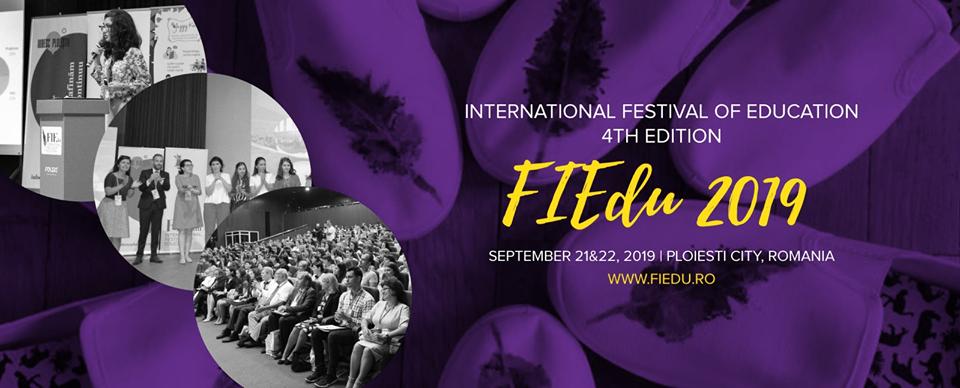 Festivalul Internațional de Educație FIEdu, în acest weekend, la Ploiești